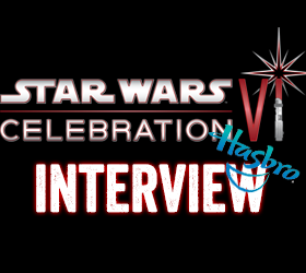 Star Wars Celebration VI Hasbro Interview