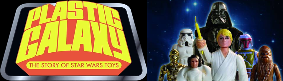 Plastic Galaxy - The Story Of Star Wars Toys