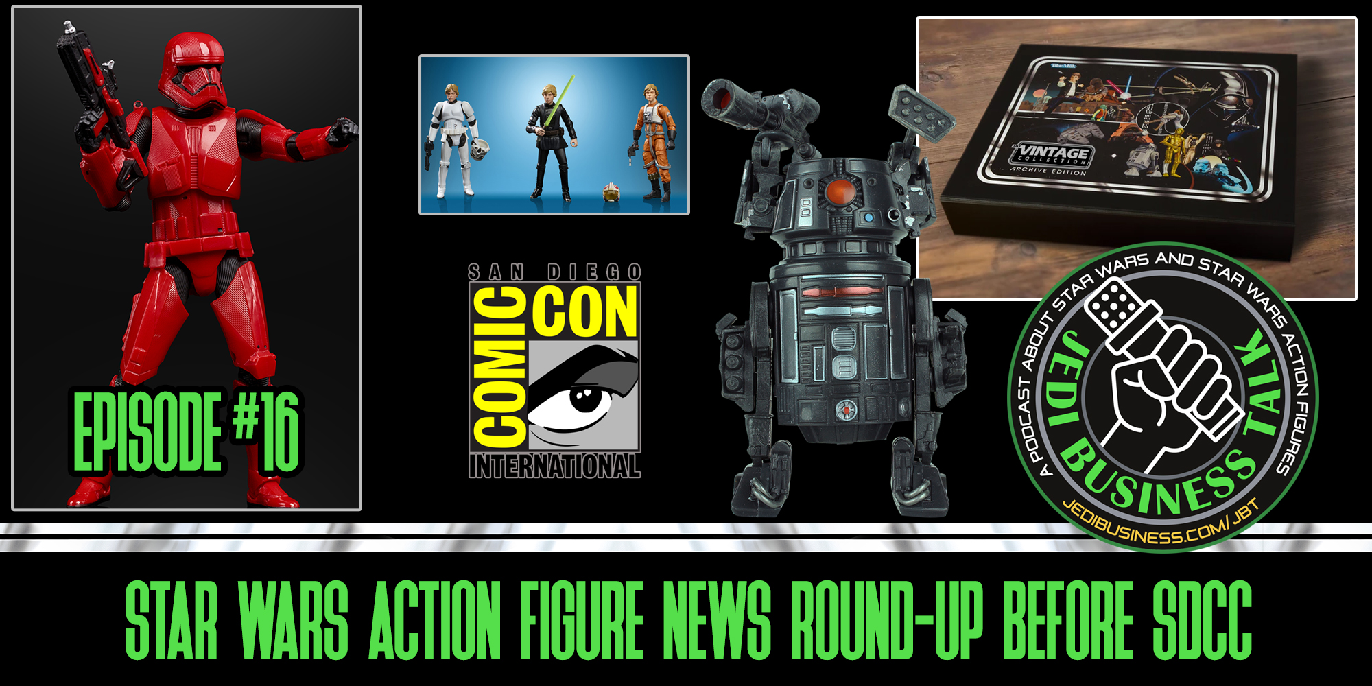 JBT Jedi Business Talk - Star Wars Action Figure News Round-Up Before SDCC