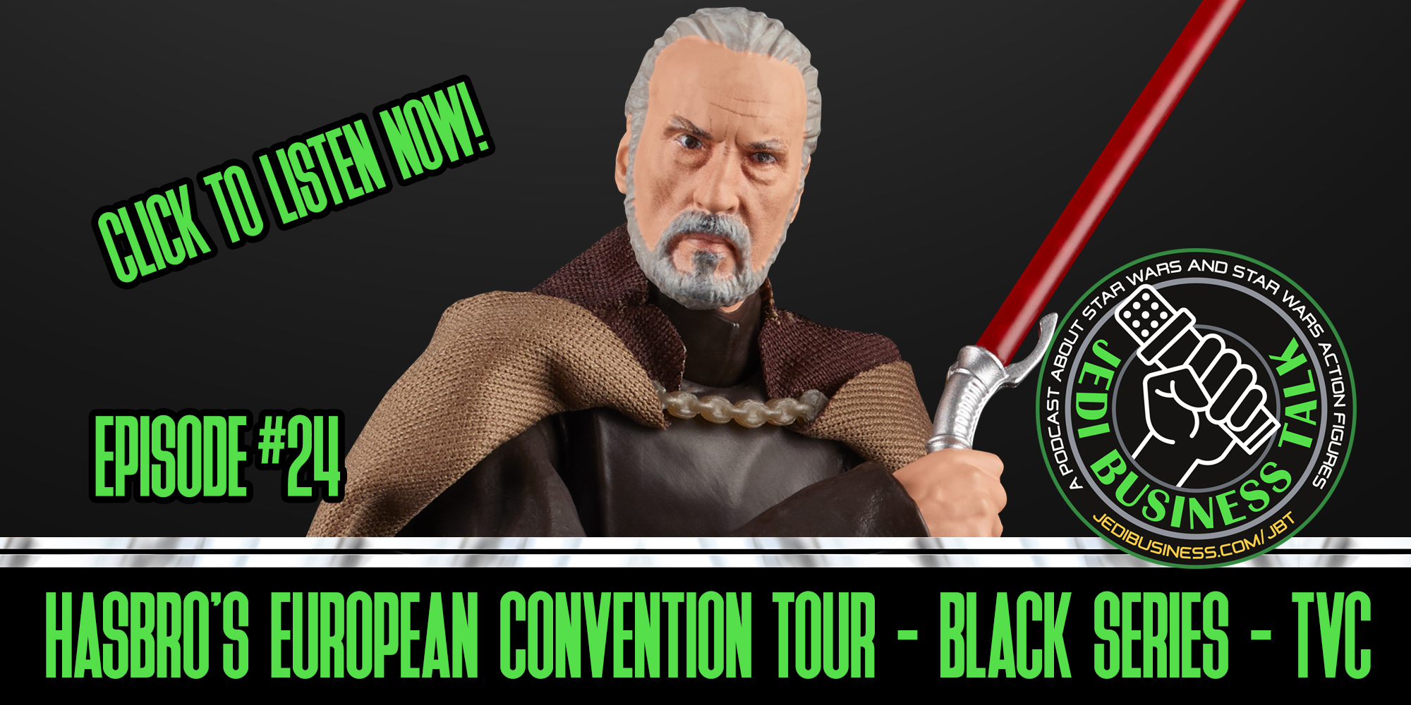 JBT Jedi Business Talk - Hasbro's European Convention Tour, Star Wars Black Series And Vintage Collection News