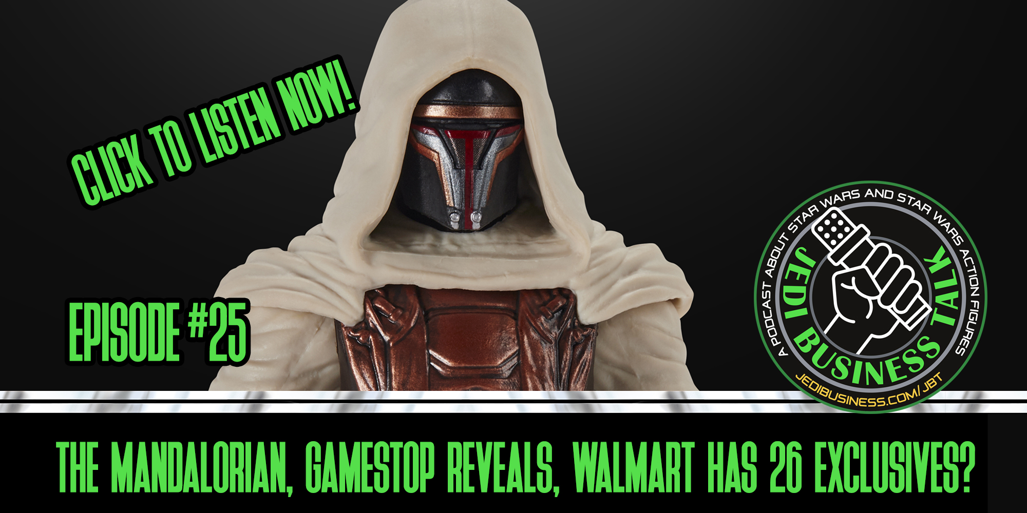 JBT Jedi Business Talk - Maclunky, The Mandalorian, Gamestop Reveals And Walmart Has 26 Exclusives?