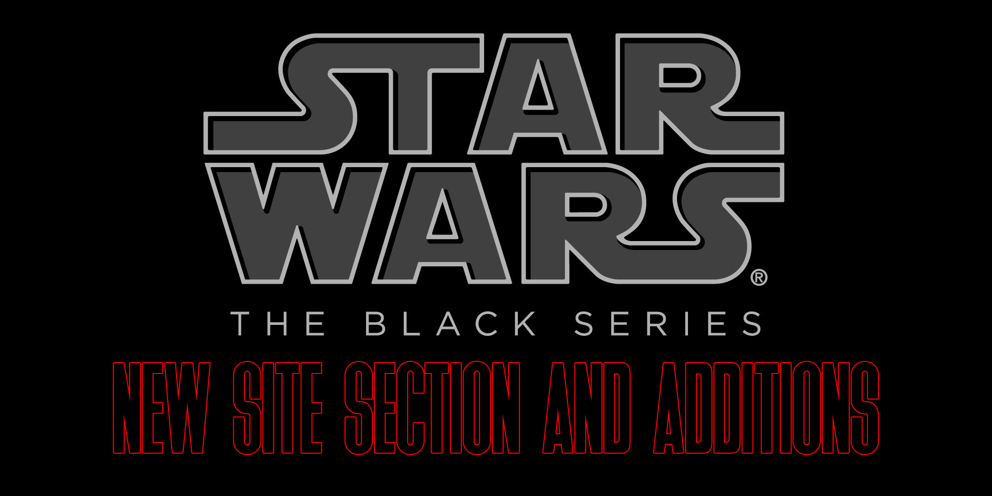 New Black Series Site Section And New Additions