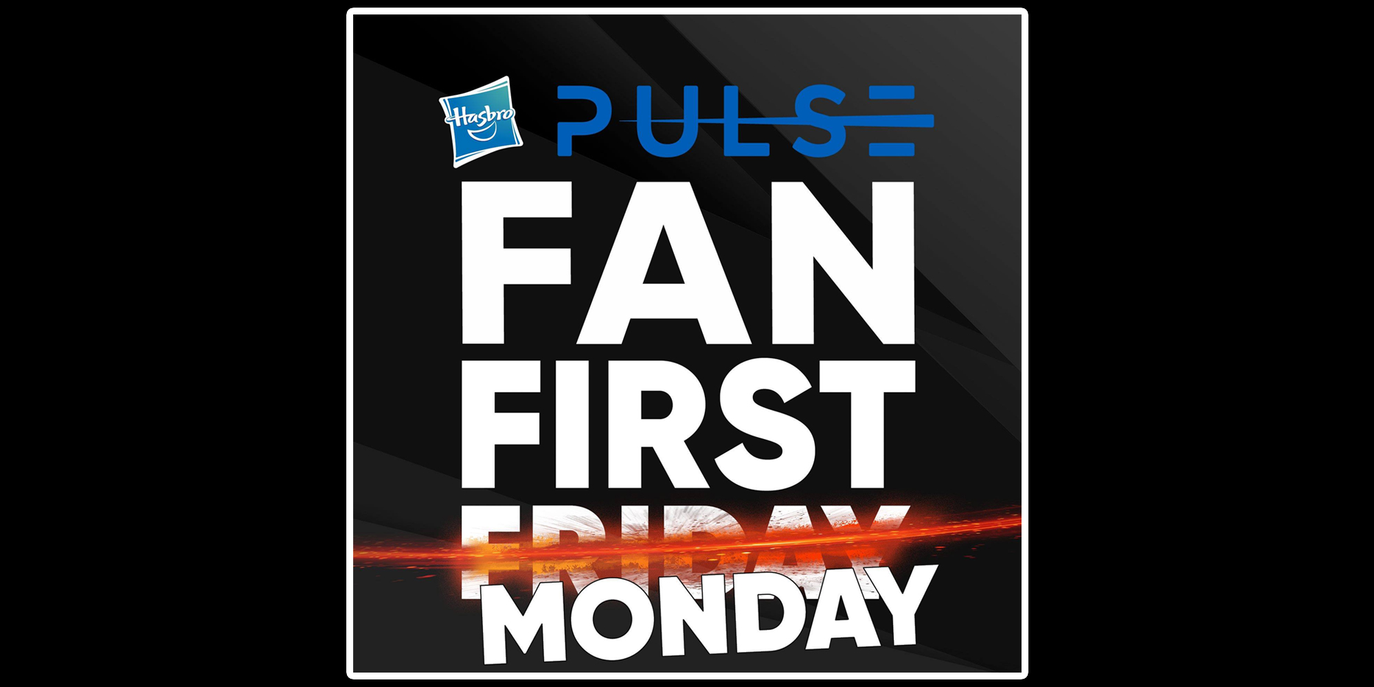 Hasbro Fan First Monday
