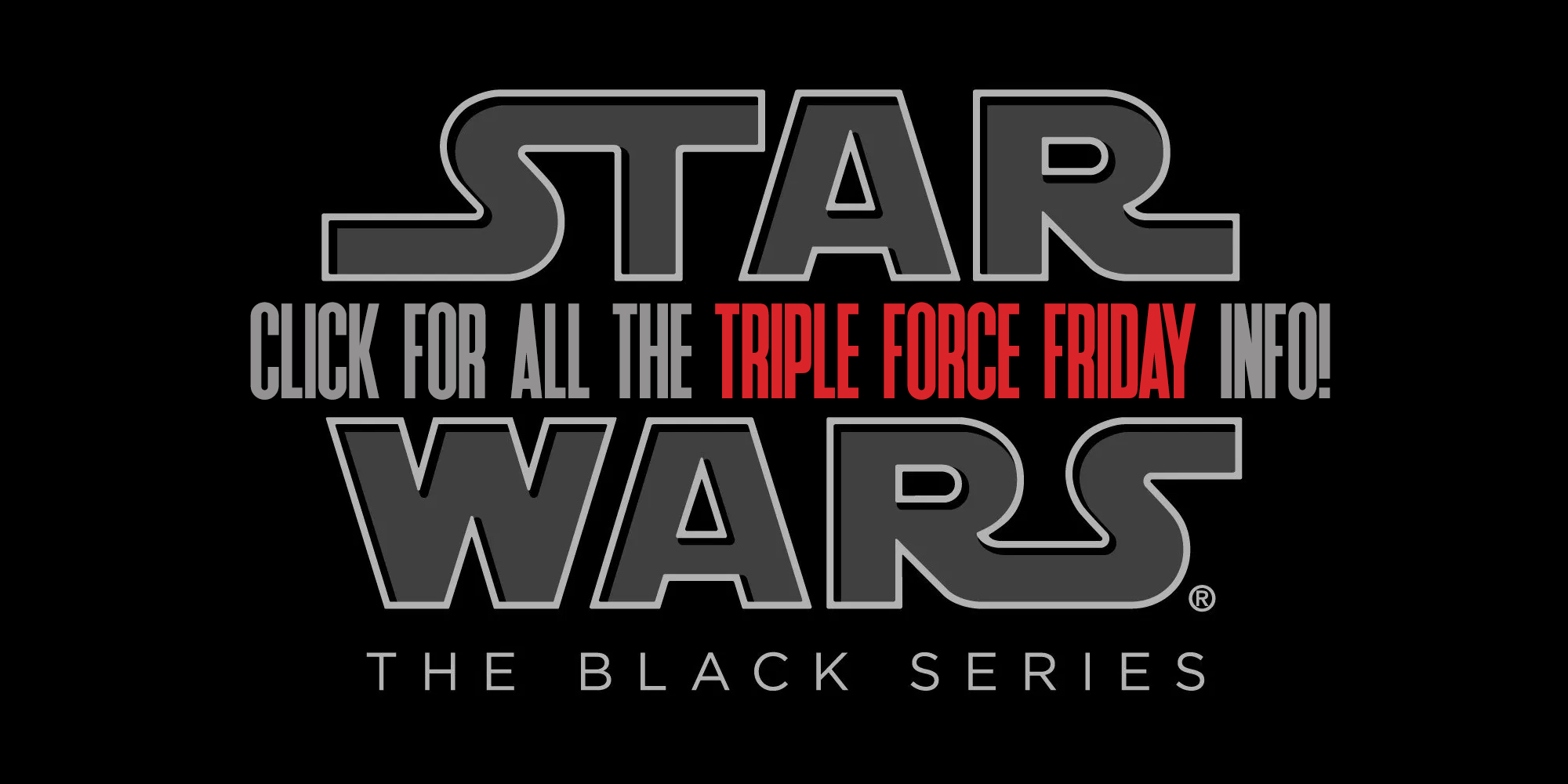 Black Series Triple Force Friday