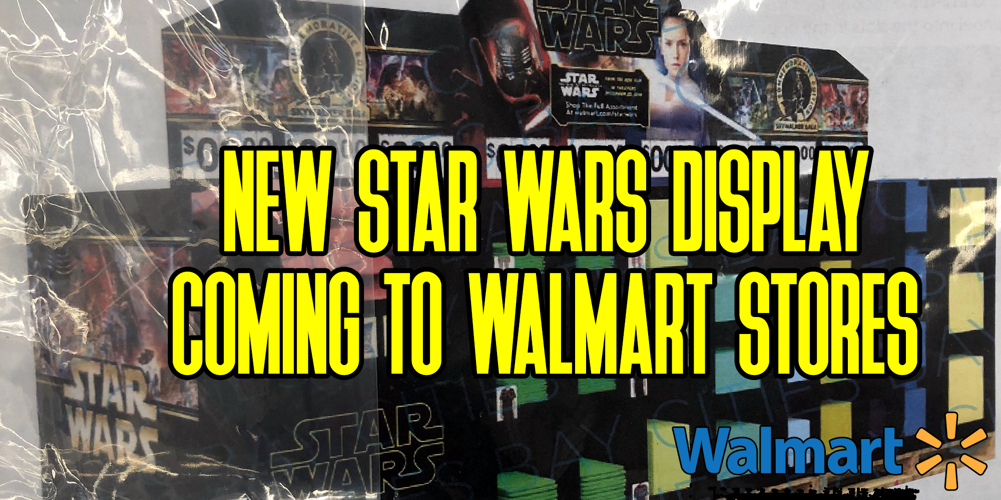 Star Wars @ Walmart Fall 2019