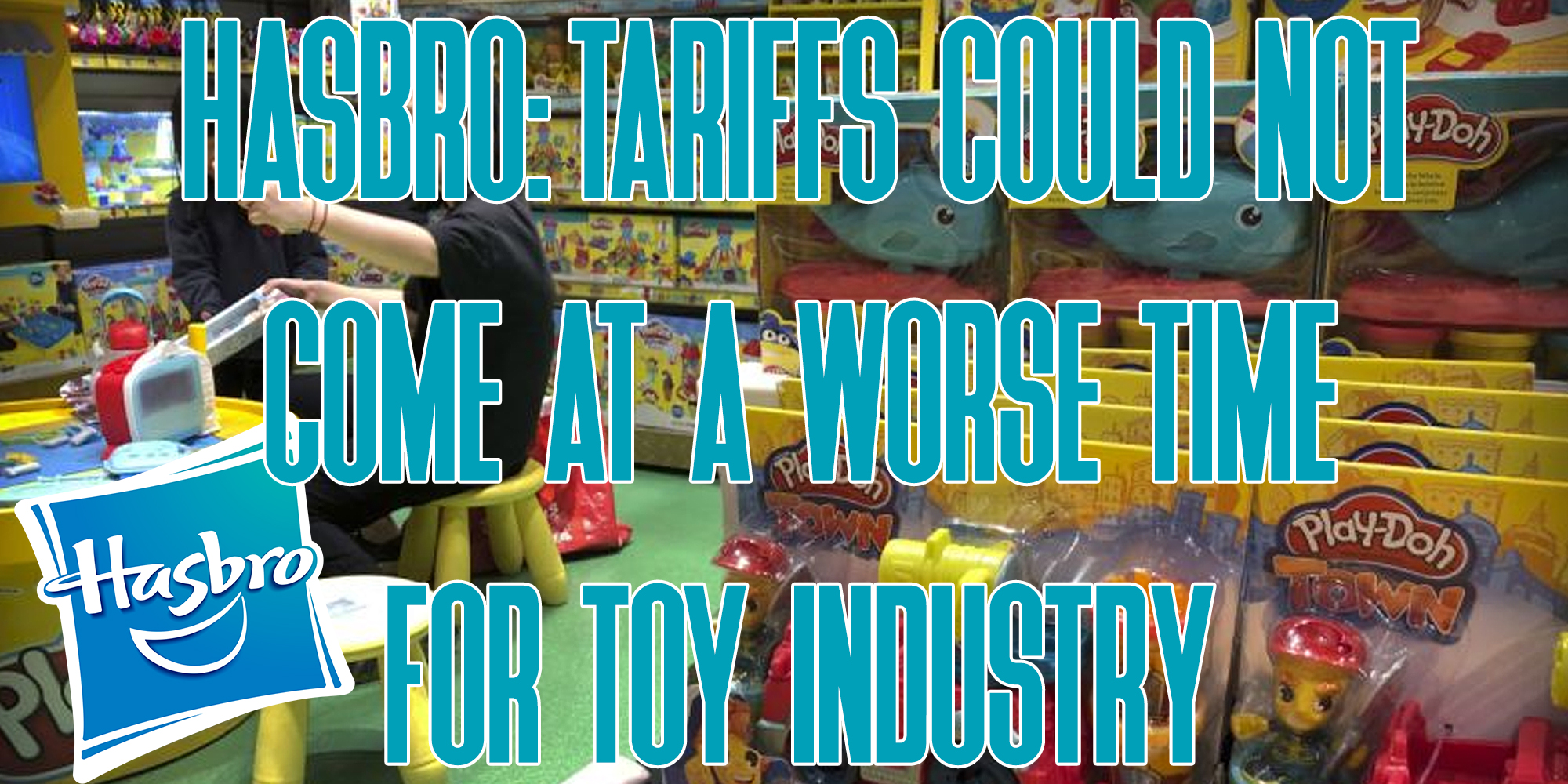 Hasbro Toy Tariffs