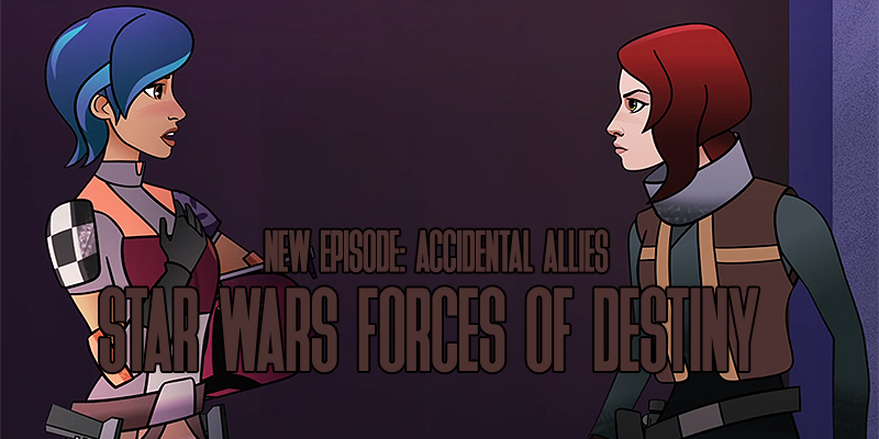 Forces Of Destiny Accidental Allies