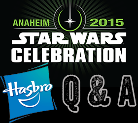Star Wars Celebration Anaheim 2015, Hasbro Q&A