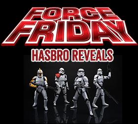 Force Friday Hasbro Reveals
