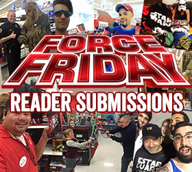 Star Wars Force Friday 2015 Reader Submissions